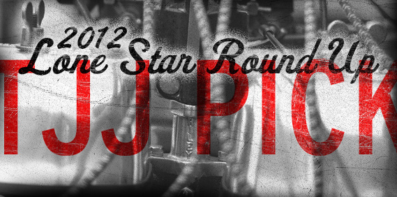 The 2012 Lone Star Round Up: Part 2