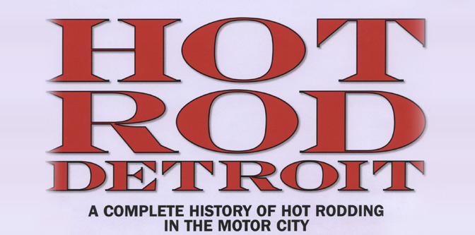 Hot Rod Detroit, Hop Up, & More!