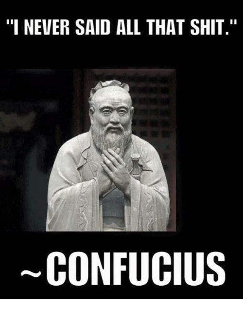 Confucious never said that.png