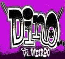 Dino the weirdo