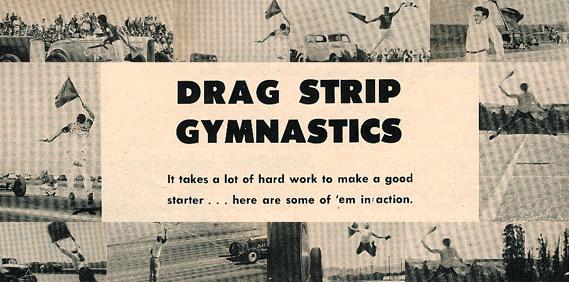 Drag Strip Gymnastics