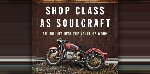 Shop Class as Soulcraft