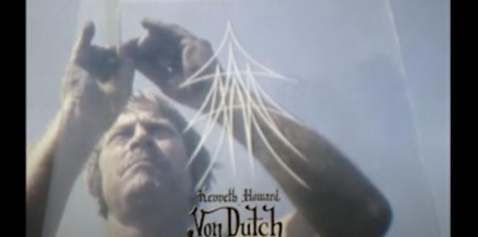 The Steady Hand of Von Dutch…